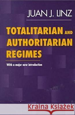 Totalitarian and Authoritarian Regimes Juan J Linz 9781555878900