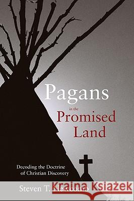 Pagans in the Promised Land Steven T. Newcomb 9781555916428