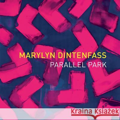 Marylyn Dintenfass: Parallel Park Aliza Edelman Barbara Anderson Hill Marylyn Dintenfass 9781555953461