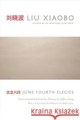 June Fourth Elegies Liu Xiaobo Jeffrey Yang 9781555976101