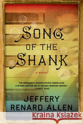 Song of the Shank Jeffery Renard Allen 9781555976804