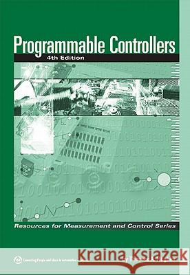 Programmable Controllers, 4th Edition Thomas A. Hughes 9781556178993
