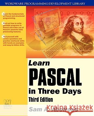 Learn Pascal in Three Days Sam A. Abolrous 9781556228056