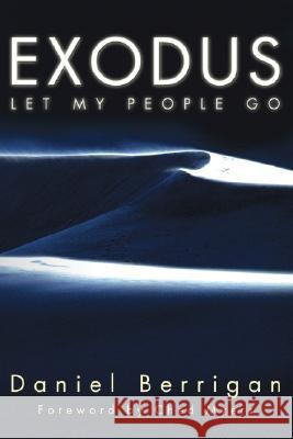 Exodus: Let My People Go Daniel Berrigan Ched Myers 9781556351051