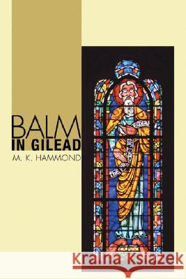Balm in Gilead M. K. Hammond 9781556351082