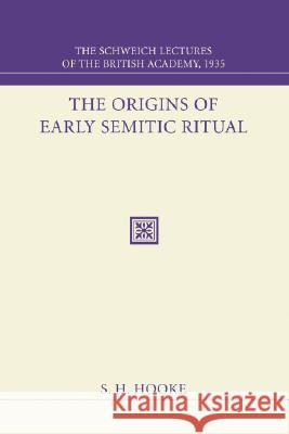 The Origins of Early Semitic Ritual S. H. Hooke 9781556353710