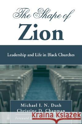 The Shape of Zion Michael I. N. Dash Christine D. Chapman Lawrence H. Mamiya 9781556356315