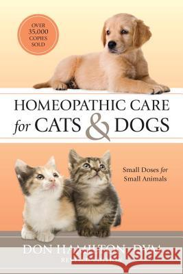 Homeopathic Care For Cats And Dogs Don Hamilton Richard Pitcairn 9781556439353