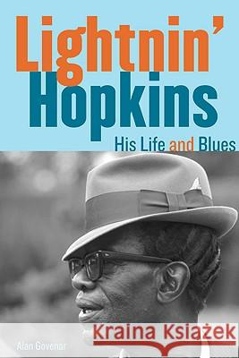 Lightnin' Hopkins: His Life and Blues Alan Govenar 9781556529627