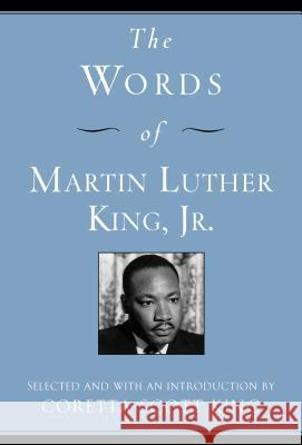 The Words of Martin Luther King, Jr. Coretta Scott King Martin Luther, Jr. King 9781557044501