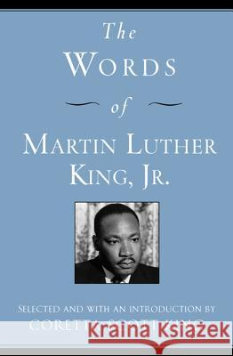 The Words of Martin Luther King, Jr. Coretta Scott King Martin Luther, Jr. King 9781557044839