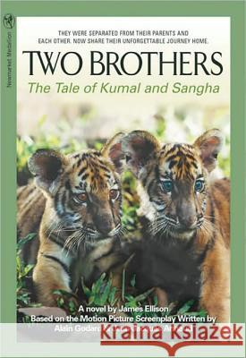 Two Brothers: The Tale of Kumal and Sangha James Ellison Jean-Jacques Annaud Alain Godard 9781557046321