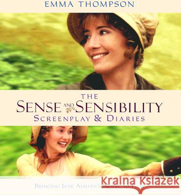 Sense and Sensibility : The Screenplay & Diaries Emma Thompson Clive Coote Lindsay Doran 9781557047823