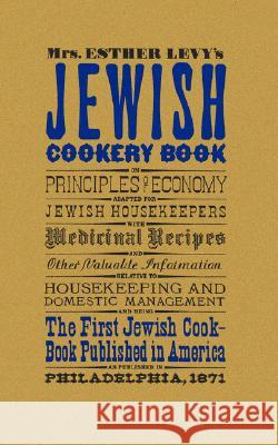 Jewish Cookery Book Esther Levy 9781557091864