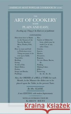 The Art of Cookery Made Plain and Easy Hannah Glasse 9781557094629
