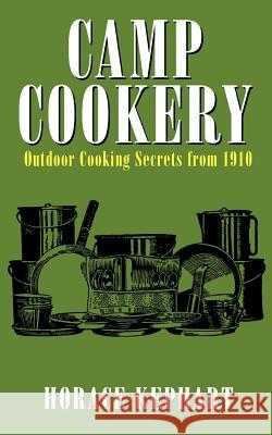 Camp Cookery Horace Kephart 9781557095169
