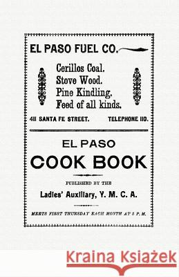 El Paso Cook Book Ladies' Auxiliary of the Y M C A 9781557095725