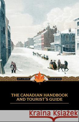 Canadian Handbook and Tourist's Guide M. Longmoore 9781557099662