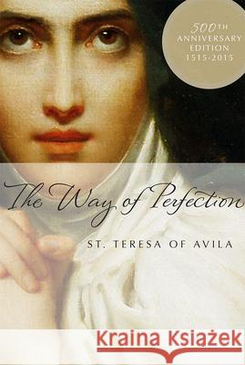 The Way of Perfection St Teresa of Avila                       Cathleen Medwick 9781557256416
