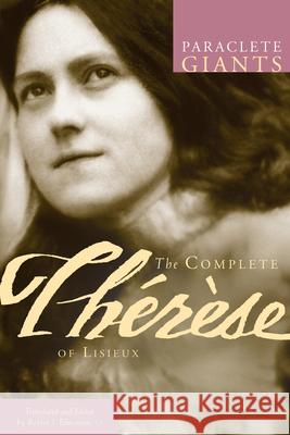 The Complete Therese of Lisieux Robert Edmonson 9781557256706