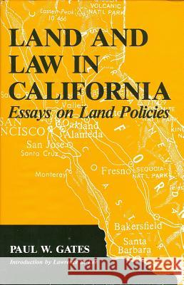 Land and Law in California Paul Wallace Gates 9781557532732