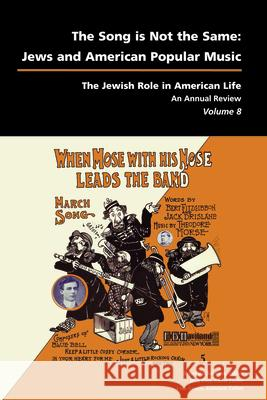 The Song is Not the Same : Jews and American Popular Music Bruce Zuckerman Josh Kun Lisa Ansell 9781557535863