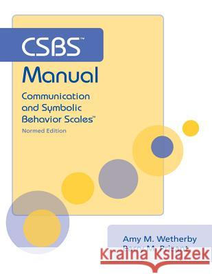 Csbs Manual: Communication and Symbolic Behavior Scales (Csbs), Normed Edition Amy M. Wetherby Barry M. Prizant 9781557666673