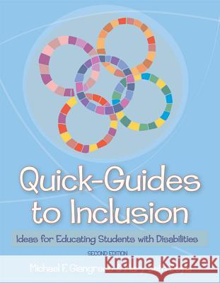 Quick-Guides to Inclusion: Ideas for Educating Students with Disabilities, Second Edition Michael F. Giangreco Mary Beth Doyle 9781557668974