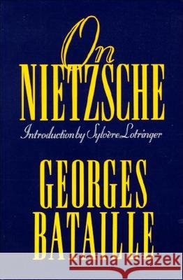 On Nietzsche Georges Bataille Bruce Boone Sylvere Lotringer 9781557786449 Paragon House Publishers