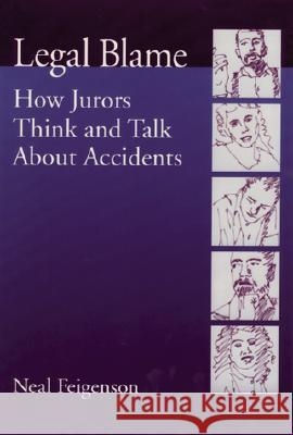 Legal Blame: How Jurors Think and Talk about Accidents Neal Feigenson 9781557988348