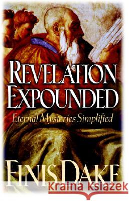 Revelation Expouned Finis Jennings Dake 9781558290273