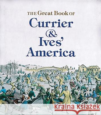 Great Book of Currier and Ives' America Walton Rawls 9781558592292