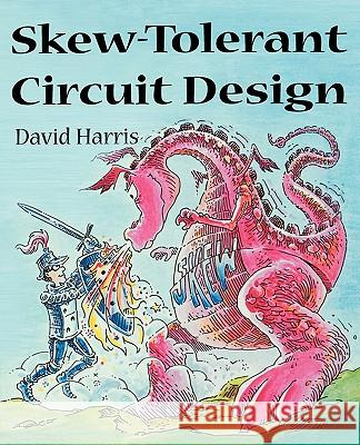 Skew-Tolerant Circuit Design David Harris 9781558606364