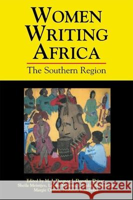 Women Writing Africa: The Southern Region M. J. Daymond Dorothy Driver Sheila Meintjes 9781558614062