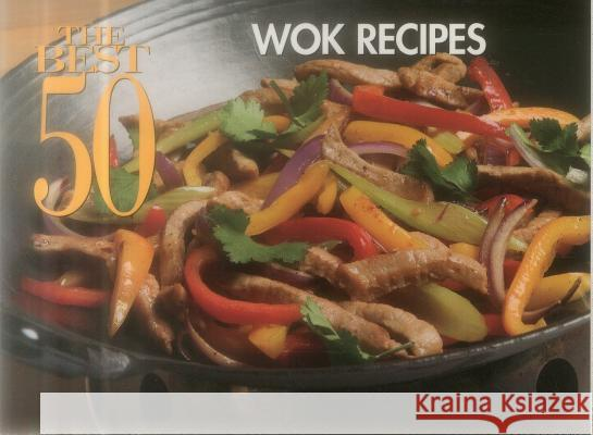 The Best 50 Wok Recipes Gary Lee 9781558673113