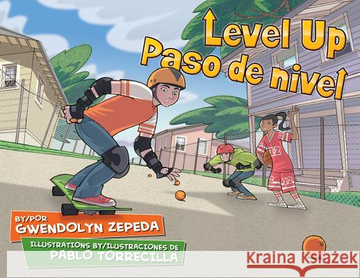 Level Up / Paso de Nivel Gwendolyn Zepeda Pablo Torrecilla 9781558857476