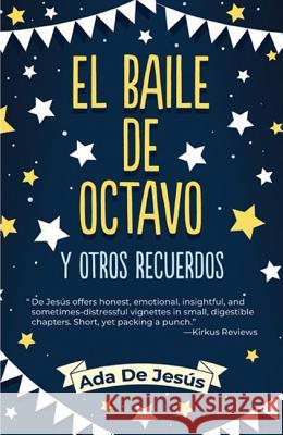 The Eighth Grade Dance and Other Surprises / El Baile de Octavo Y Otros Recuerdos Ada d Nicolas Kanellos 9781558858855