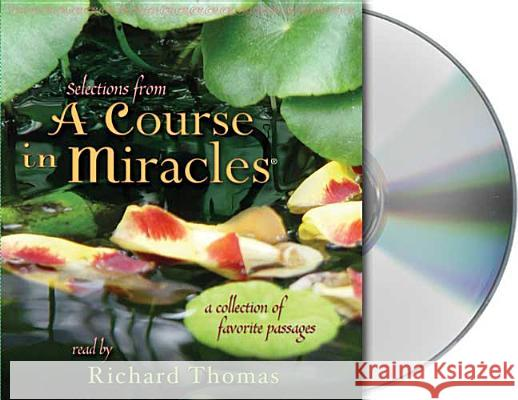 Selections from a Course in Miracles: Contains Accept This Gift, a Gift of Healing, and a Gift of Peace - audiobook Roger Walsh Frances Vaughan Richard Thomas 9781559276382