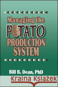 Managing the Potato Production System: 0734 Bill Dean 9781560220251