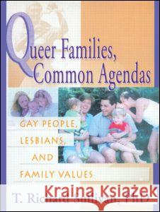 Queer Families, Common Agendas : Gay People, Lesbians, and Family Values Thomas Richard Sullivan Robert Dawidoff 9781560231301