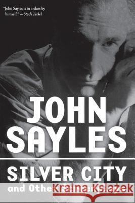 Silver City and Other Screenplays John Sayles 9781560256311