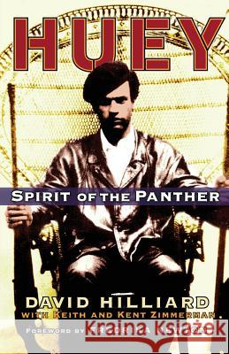 Huey: Spirit of the Panther David Hilliard Keith Zimmerman Kent Zimmerman 9781560258971 Thunder's Mouth Press