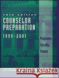Counselor Preparation 1999-2001 : Programs, Faculty, Trends Joseph W. Hollis Thomas A. Dodson 9781560328407