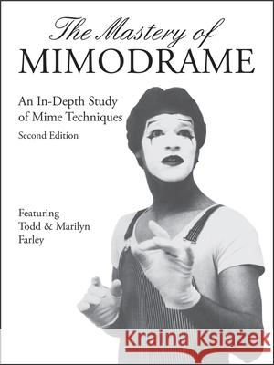 The Mastery of Mimodrame Additional Workbook (Revised) [With Video] Todd Farley Marilyn Farley 9781560434047