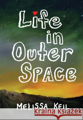 Life in Outer Space Melissa Keil 9781561457427 Peachtree Publishers