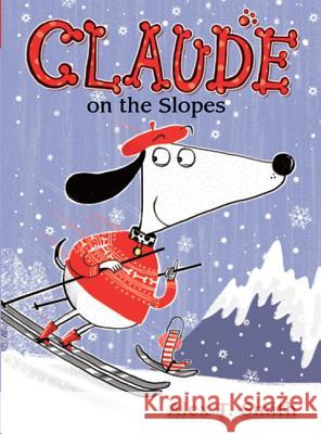 Claude on the Slopes Alex T. Smith Alex T. Smith 9781561458059