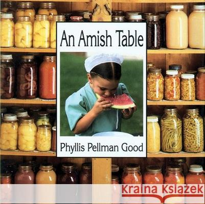 Amish Table Phyllis Pellman Good Phillis Pellman Good 9781561481309