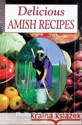 Delicious Amish Recipes: People's Place Book No. 5 Phyllis Pellman Good Phillis Pellman Good 9781561482276