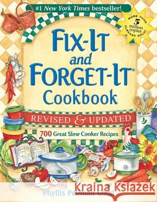 Fix-It and Forget-It Revised and Updated: 700 Great Slow Cooker Recipes Phyllis Pellman Good 9781561486854