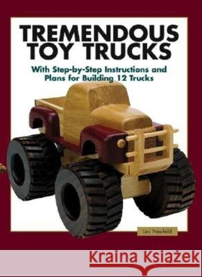 Tremendous Toy Trucks Les Neufeld 9781561583997